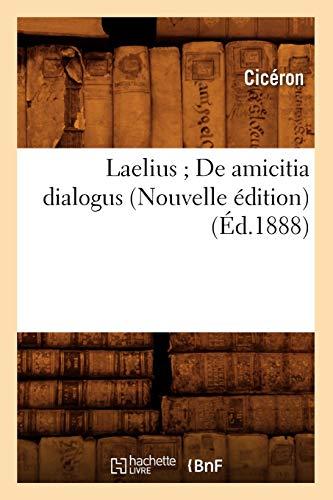 Laelius De amicitia dialogus (Nouvelle édition) (Éd.1888)