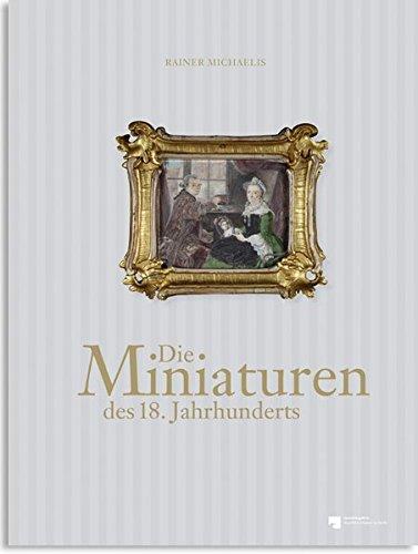 Die Miniaturen des 18. Jahrhunderts