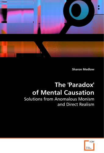 The 'Paradox' of Mental Causation: Solutions from Anomalous Monism and Direct Realism