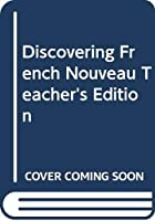 Discovering French Nouveau, Teacher's Edition 061865657X Book Cover