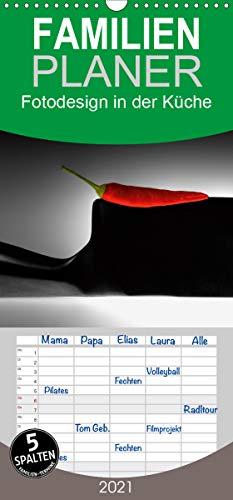 Fotodesign in der Küche - Familienplaner hoch (Wandkalender 2021 , 21 cm x 45 cm, hoch): Dinge des Alltags aus der Sicht eines Fotodesigners (Monatskalender, 14 Seiten ) (CALVENDO Kunst)