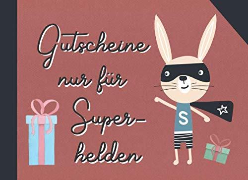 Gutscheine nur für Superhelden: Ein perfektes Geschenk für das beste Kind der Welt: Individuelles Gutscheinheft mit 12 blanko Gutscheinen zum selber ausfüllen