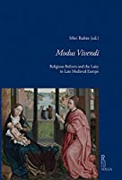 Modus Vivendi: Religious Reform and the Laity in Late Medieval Europe (Viella Historical Research)