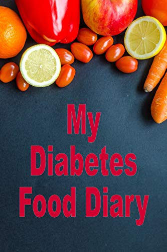 My Diabetes Food Diary: 100 page diary - sections for breakfast, lunch and dinner and record calorie