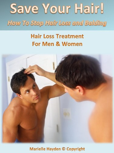 Save Your Hair: How To Stop Hair Loss And Balding (English Edition)