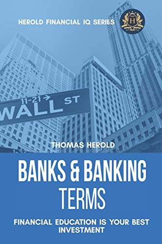 Compare Textbook Prices for Banks & Banking Terms - Financial Education Is Your Best Investment Financial IQ Series  ISBN 9781798004548 by Herold, Thomas