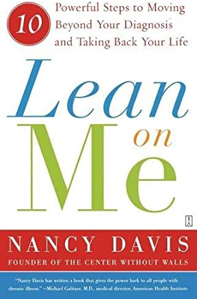 [Lean on Me: 10 Powerful Steps to Moving Beyond Your Diagnosis and Taking Back Your Life] [By: Davis, Kathryn Lynn] [January, 2007]