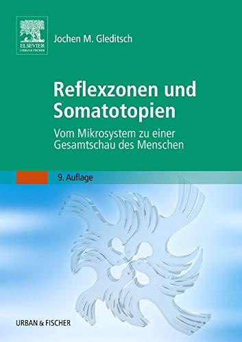Reflexzonen und Somatotopien: Vom Mikrosystem zu einer Gesamtschau des Menschen