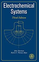 Electrochemical Systems (The ECS Series of Texts and Monographs)