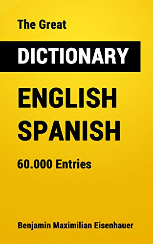 The Great Dictionary English-Spanish: 60.000 Entries (Dictionaries Book 2) (English Edition)