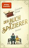 Der Buchspazierer: Roman | Ein berührender Bestseller, für alle, die Bücher lieben