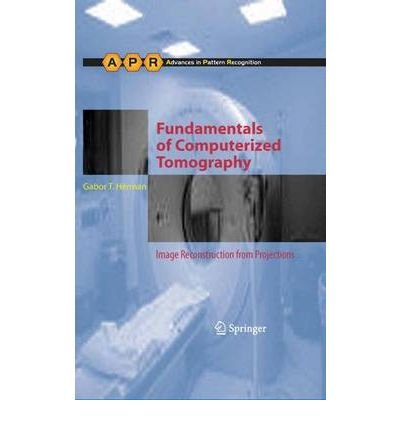 Fundamentals of Computerized Tomography The Fundamentals of Computerized Tomography by Herman, Gabor T. ( AUTHOR ) Sep-24-2009 Hardback