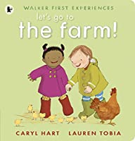Let's Go to the Farm! (Walker First Experiences)
