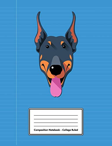 Composition Notebook - College Ruled: Blue Dobermann Dog   109 pages 8.5'x11'   White Blank Lined Exercise Book   School Subject   Gift For Kids Teenager Adult Teacher Student   Journal   Diary