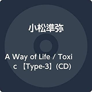 A Way of Life / Toxic 【Type-3】(CD)