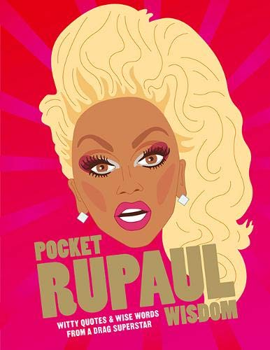 Pocket RuPaul Wisdom: Witty quotes and wise words from a drag superstar (Pocket Wisdom)