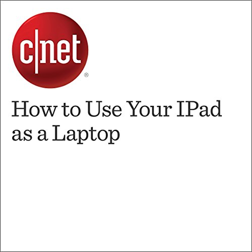 How to Use Your iPad as a Laptop audiobook cover art