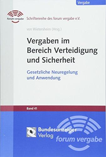 Vergaben im Bereich Verteidigung und Sicherheit: Gesetzliche Neuregelung und Anwendung (Schriftenreihe des forum vergabe)