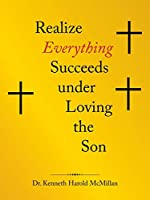 Realize Everything Succeeds Under Loving the Son