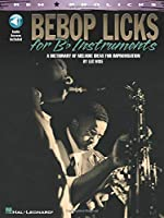 Bebop Licks for B-flat Instruments: A Dictionary of Melodic for Improvisation (REH Prolicks)