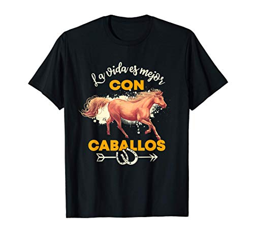 La vida es mejor con caballos regalo para jinetes mujer niña Camiseta