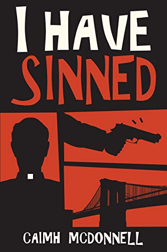 I Have Sinned (McGarry Stateside Book 2) by [Caimh McDonnell]