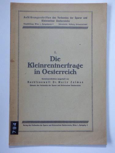Die Kleinrentnerfrage in Oesterreich. Aufklärungsschriften des Verbandes der Sparer und Kleinrentner Oesterreichs