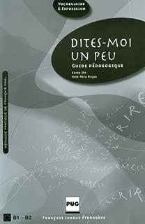 Dites-moi un peu... : Guide pedagogique (French Edition)