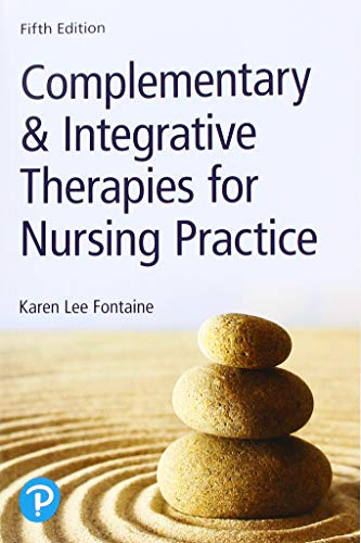 Compare Textbook Prices for Complementary & Integrative Therapies for Nursing Practice 5 Edition ISBN 9780134754062 by Fontaine RN  MSN, Karen