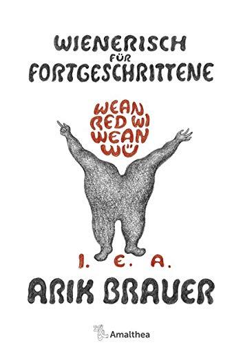 Wienerisch für Fortgeschrittene: Wean red wi Wean wü. I. E. A.: Wean red wi Wean w. I. E. A.
