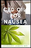 CBD OIL FOR NAUSEA: THE ULTIMATE GUIDE TO USING CBD OIL TO TREAT AND MANAGE NAUSEA