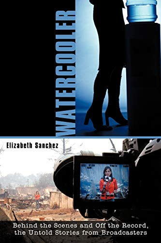 Watercooler: Behind the Scenes and Off the Record, the Untold Stories from Broadcasters