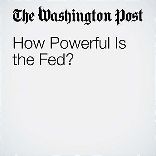 How Powerful Is the Fed? copertina