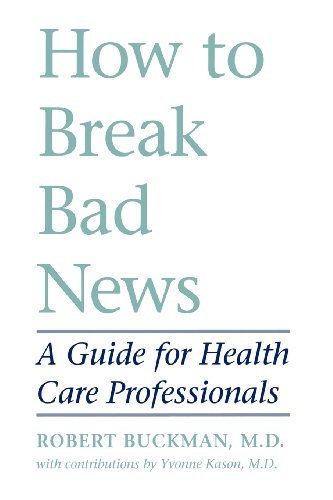 How to Break Bad News: A Guide for Health Care Professionals