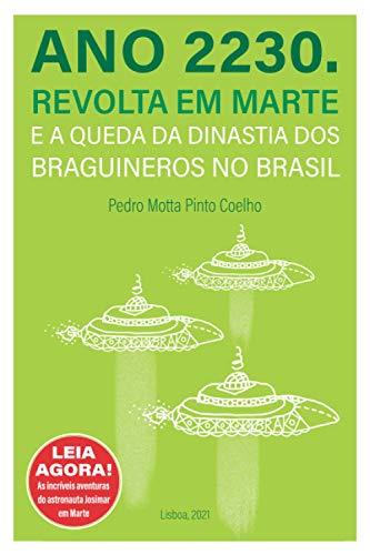 Ano 2230. Revolta em Marte e a Queda da Dinastia dos Braguineros no Brasil