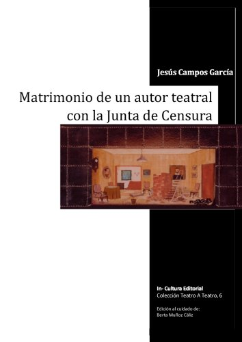 Matrimonio de un autor teatral con la Junta de Censura (Teatro) (Teatro de Jesús Campos nº 1)