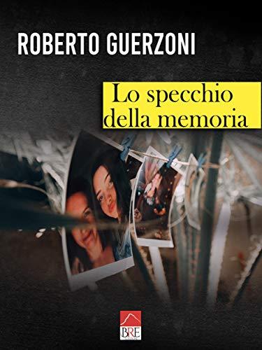 Lo specchio della memoria di [Roberto Guerzoni (Brè Edizioni)]