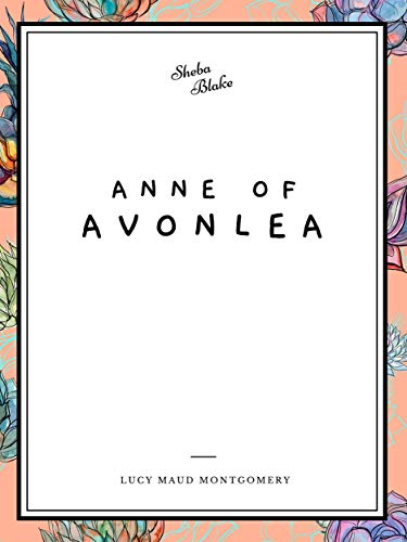 Anne of Avonlea (First Edition) (English Edition)