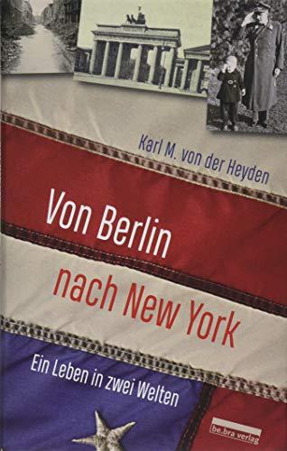 Von Berlin nach New York: Ein Leben in zwei Welten