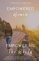 Empowered Women: Empowering the World