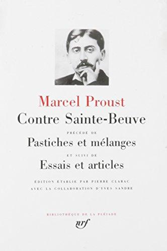 Contre Sainte Beuve - Pastiches et mélanges - Essais et articles (Bibliothèque de la Pléiade) (French Edition)