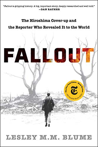 Fallout: The Hiroshima Cover-up and the Reporter Who Revealed It to the World (English Edition)