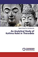 An Analytical Study of Kathina Robe in Theravāda