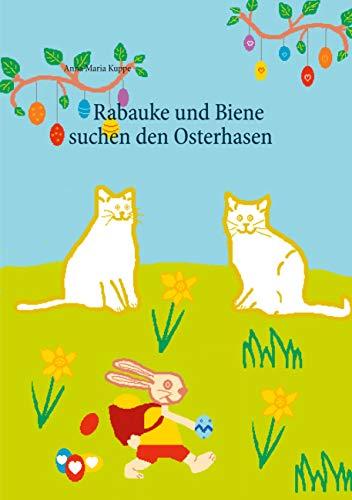Buchseite und Rezensionen zu 'Rabauke und Biene suchen den Osterhasen' von Anna Maria Kuppe