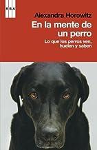 En la mente de un perro (DIVULGACIÓN) (Spanish Edition)
