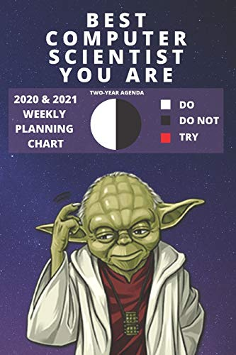 2020 & 2021 Two-Year Weekly Planner For Best Computer Scientist Job | Funny Yoda Quote Appointment Book Gift | Two Year Agenda Notebook: Star Wars Fan ... | Personal Day Log For IT Science Career