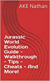 Jurassic World Evolution Guide - Walkthrough - Tips - Cheats - And More! (English Edition)