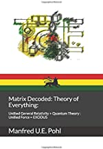 Matrix Decoded: Theory of Everything: Unified Gravity and EM = Unified Force = ONE LOVE