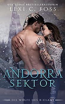 Andorra Sektor: Eine Werwolf-Romanze (Die Wölfe des X-Clans 1) (German Edition) par [Lexi C. Foss, Well Read Translations]