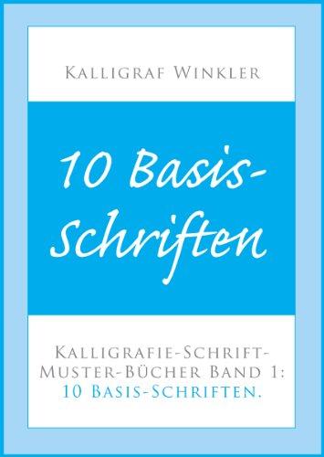 10 Basis-Schriften - Kalligrafie-Schriftmuster-Bücher Band 1